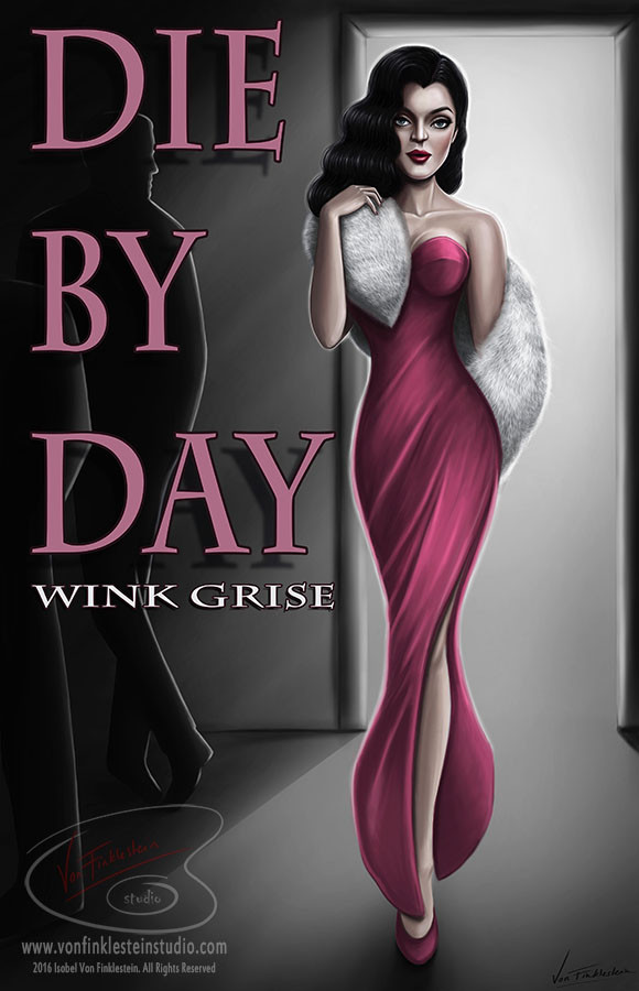 Die By Day - A novelette by Wink Grise