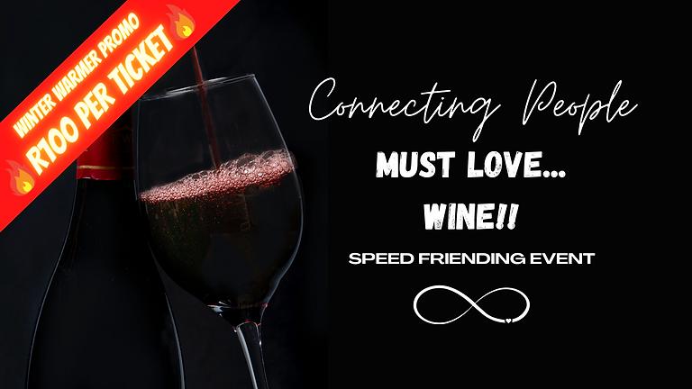 Must Love... WINE 😁 JHB, SPEED FRIENDING Age 25+