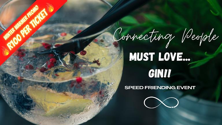 Must Love... GIN 😁 JHB, SPEED FRIENDING Age 25+