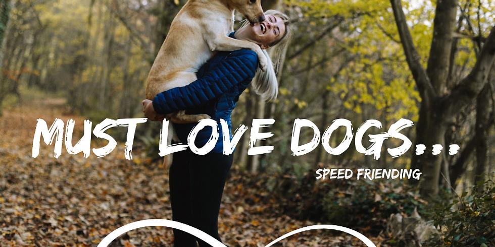 Must Love... DOGS 😁 JHB, SPEED FRIENDING Age 25+
