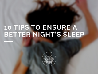 10 Tips to Ensure a Better Night's Sleep