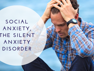 Social Anxiety, The Silent Anxiety Disorder