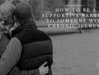 How to be a Supportive Partner to Someone with Chronic Illness
