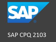 My Favorite News in CPQ Updates: SAP CPQ 2103