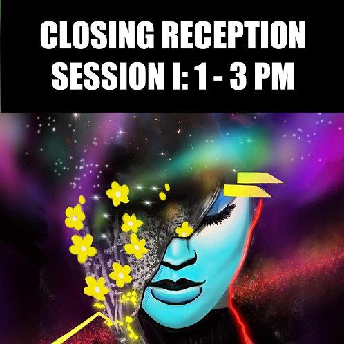 Closing Reception Session I (1 - 3 PM)