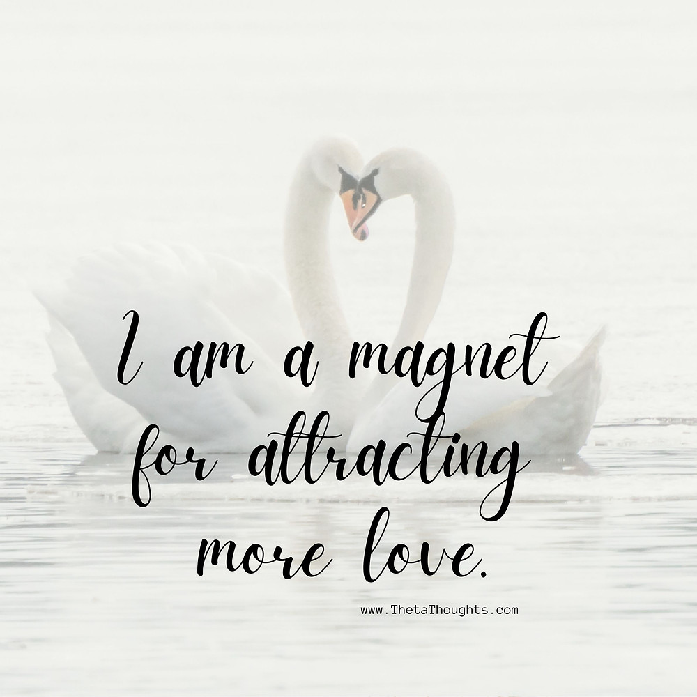Positive Affirmations to attract love.