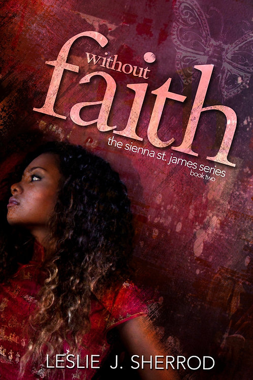WITHOUT FAITH (Book 2/Sienna St. James)