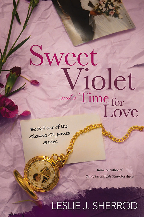 SWEET VIOLET & A TIME FOR LOVE (Book 4/Sienna)