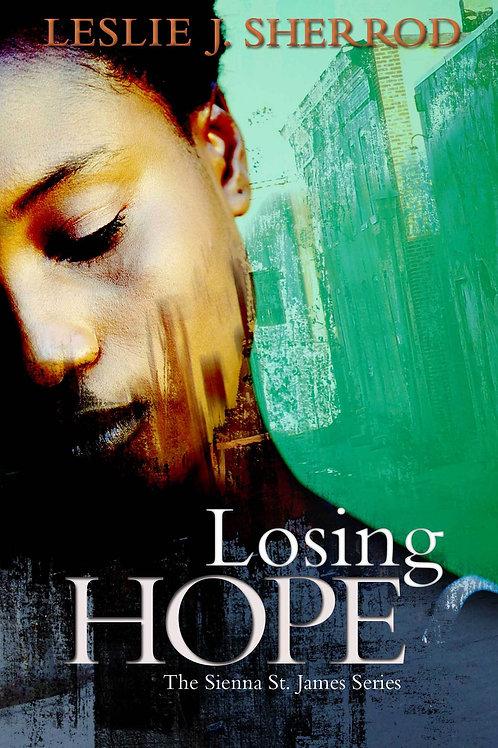LOSING HOPE (Book 1/Sienna St. James)