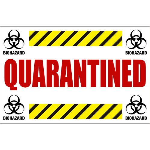 Quarantined Sign Plastic Laminated 11 x 17