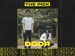 """The Pick: Joeboy and Kwesi Arthur Deliver Another Stellar Ghana-Nigeria Collaboration with """"Door"""""""