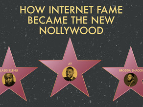 How Internet Fame Became The New Nollywood
