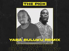 "The Pick: DJ Tarico Taps in Burna Boy For The Buoyant ""Yaba Buluku Remix"""