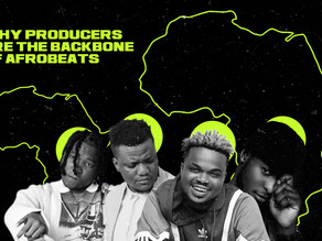 Why Producers Are the Backbone of Afrobeats