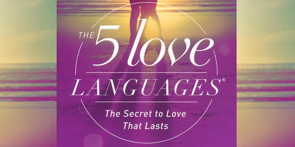 The 5 Love Languages By. Dr. Gary Chapman