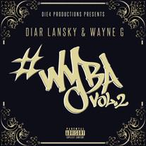 Diar Lansky & Wayne G - #WYBA Vol. 2