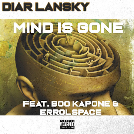 Diar Lansky - Mind Is Gone Feat. Boo Kapone & Errolspace