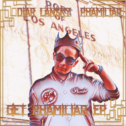 Diar Lansky & Phamiliar - Get Phamiliar