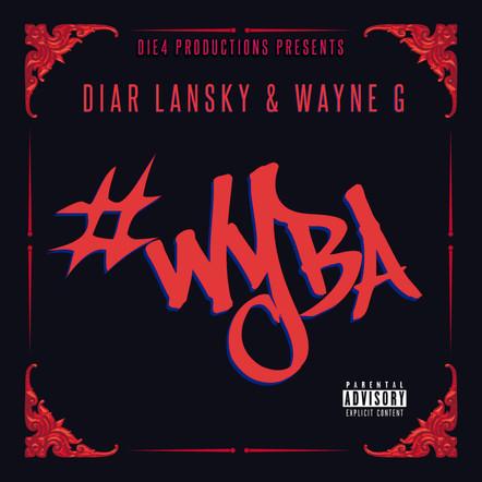 Diar Lansky & Wayne G - #WYBA Vol. 1