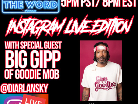 Whutz The Word Podcast Welcomes 1/4 Of Goodie Mob, Big Gipp, Tomorrow, Thursday, November 5th @ 5pm