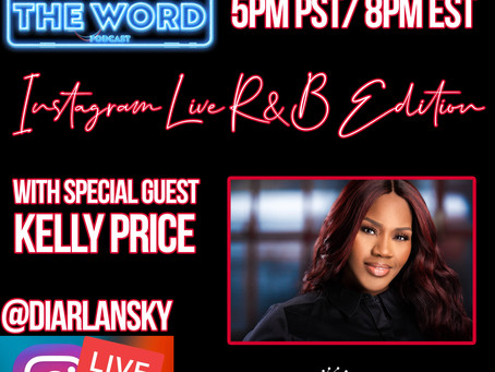 Whutz The Word Podcast (1st Ever) R&B Live Edition With Special Guest The Lovely Ms. Kelly Price.