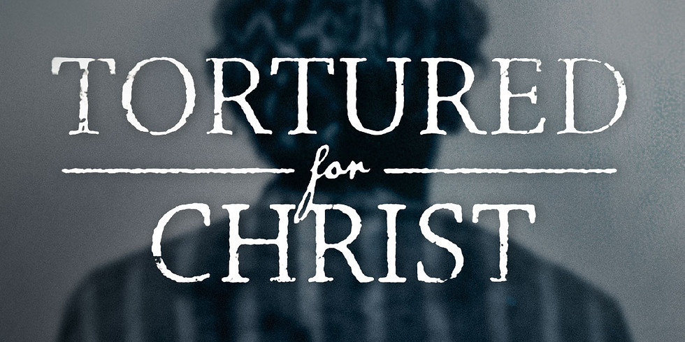 Tortured For Christ - Movie Event