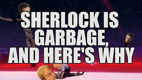 sherlock is garbage image.jpg