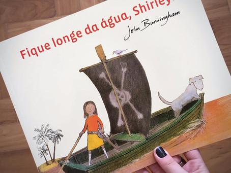 Fique longe da água, Shirley!