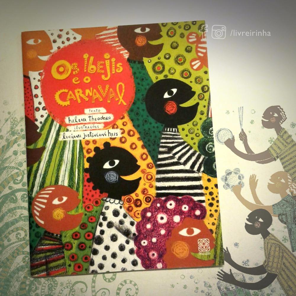 Os Ibejis e o Carnaval - Helena Theodoro