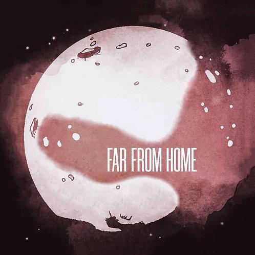 Far From Home EP FYSIEK + DIGITAL