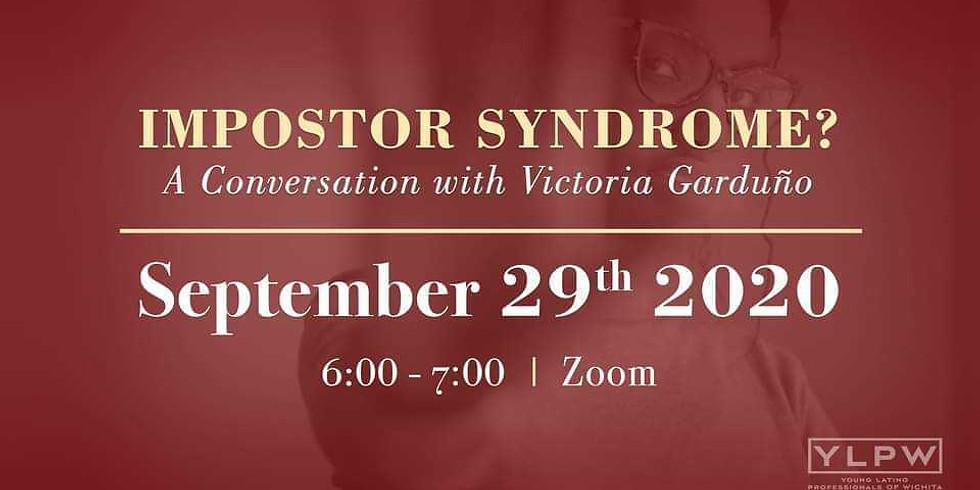 Impostor Syndrome? A Conversation with Victoria Garduño