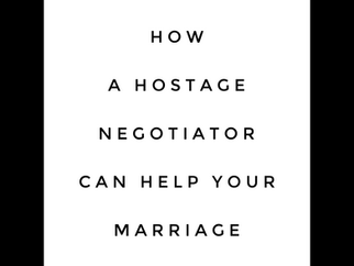 How a Hostage Negotiator Can Help Your Marriage