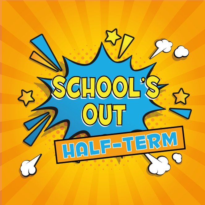 Schools-out at half term event graphic