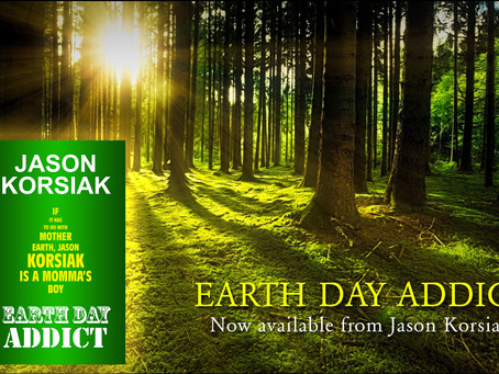 NOW AVAILABLE: EARTH DAY ADDICT!