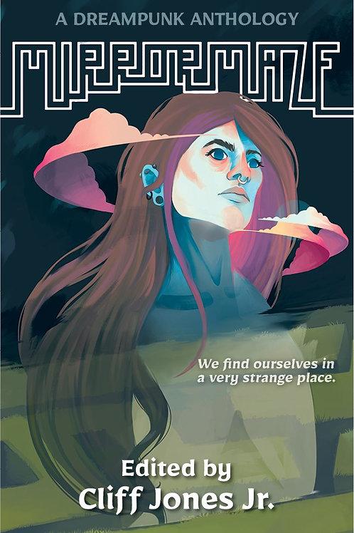 Mirrormaze: A Dreampunk Anthology