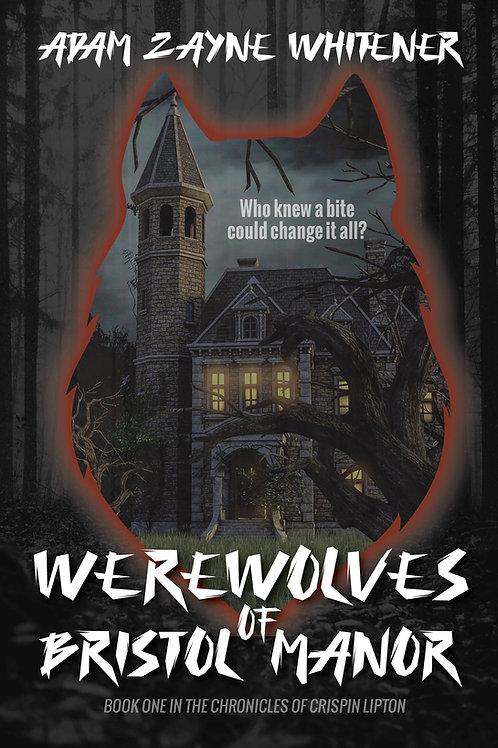Werewolves of Bristol Manor by Adam Zayne Whitener