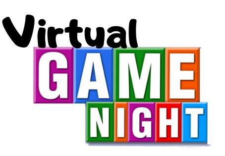 VIRTUAL GAME NIGHT TONIGHT 5/21