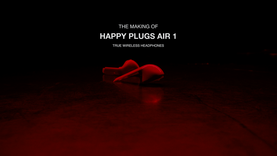 The Making of - Happy Plugs Air 1