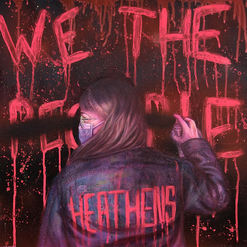 "Original ""WE THE P̶E̶O̶P̶L̶E̶ HEATHENS"" Painting"
