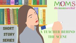 "Short story- ""A Teacher Behind The Scene"""
