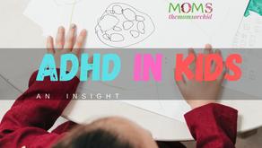 ADHD in kids- an insight