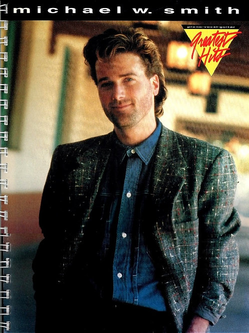 Michael W Smith, Greatest Hits Spiral Songbook