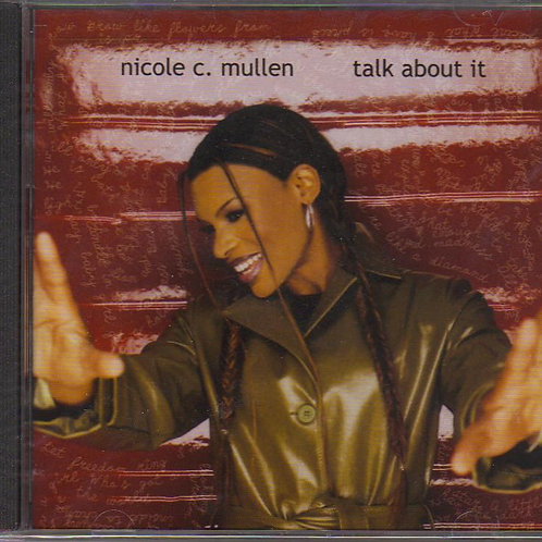 Nicole C Mullen, Talk About It, Music CD, Original Factory Sealed CD