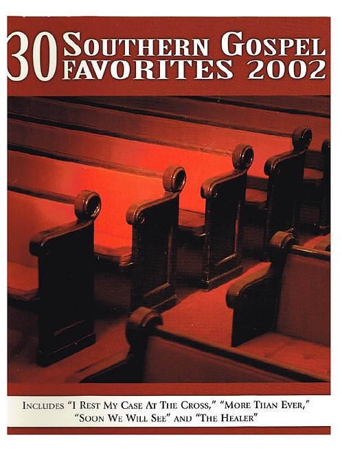 30 Southern Gospel Favorites 2002 Spiral Songbook