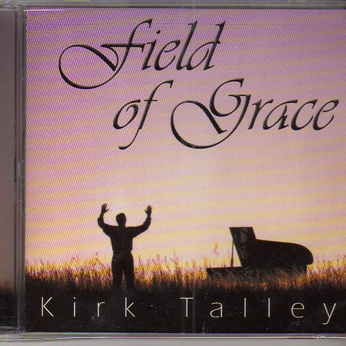 Kirk Talley, Field of Grace, Music CD, Factory Sealed
