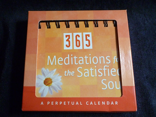 365 Meditations for the Satisfied Soul, a Perpetual Calendar