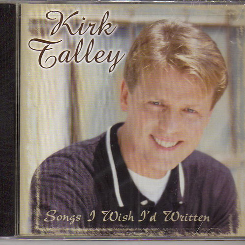 Kirk Talley, Songs I Wish I'd Written, Music CD Factory Sealed