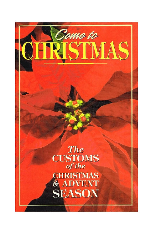Come to Christmas, Customs of Christmas and Advent, Church Reference Paperback