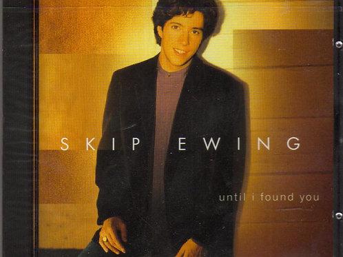 Skip Ewing, Until I Found You, Music CD, Original Factory Sealed CD