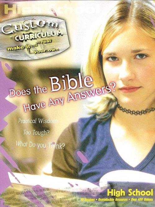 Does the Bible Have Any Answers, Custom Curriculum